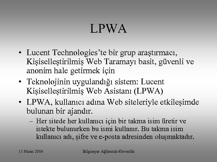 LPWA • Lucent Technologies'te bir grup araştırmacı, Kişiselleştirilmiş Web Taramayı basit, güvenli ve anonim