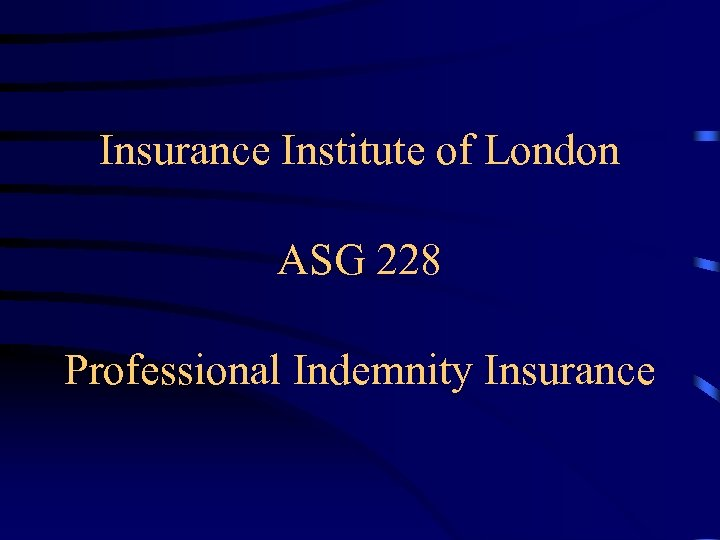 Insurance Institute of London ASG 228 Professional Indemnity Insurance