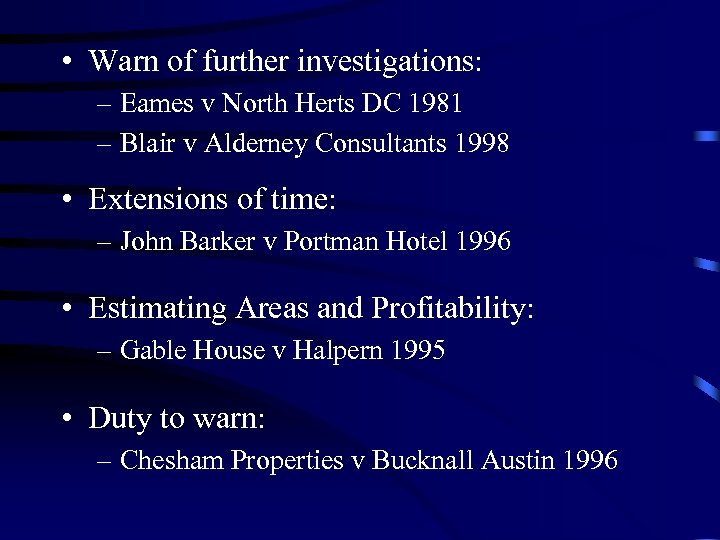 • Warn of further investigations: – Eames v North Herts DC 1981 –