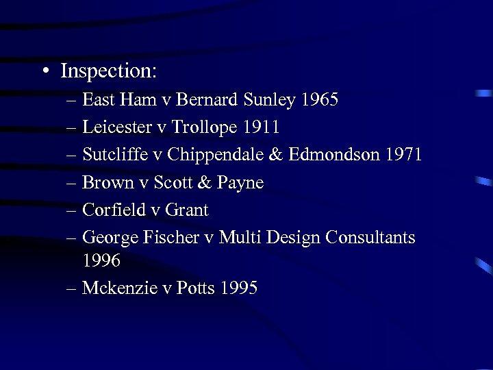 • Inspection: – East Ham v Bernard Sunley 1965 – Leicester v Trollope