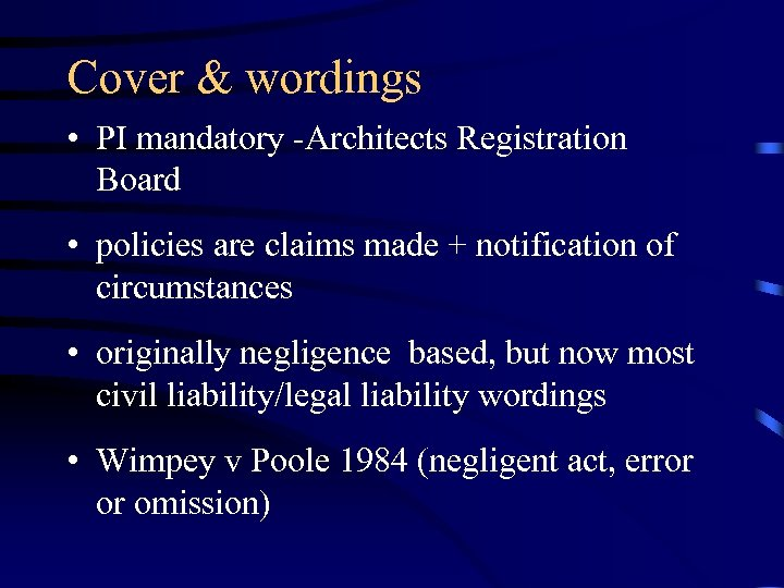 Cover & wordings • PI mandatory -Architects Registration Board • policies are claims made