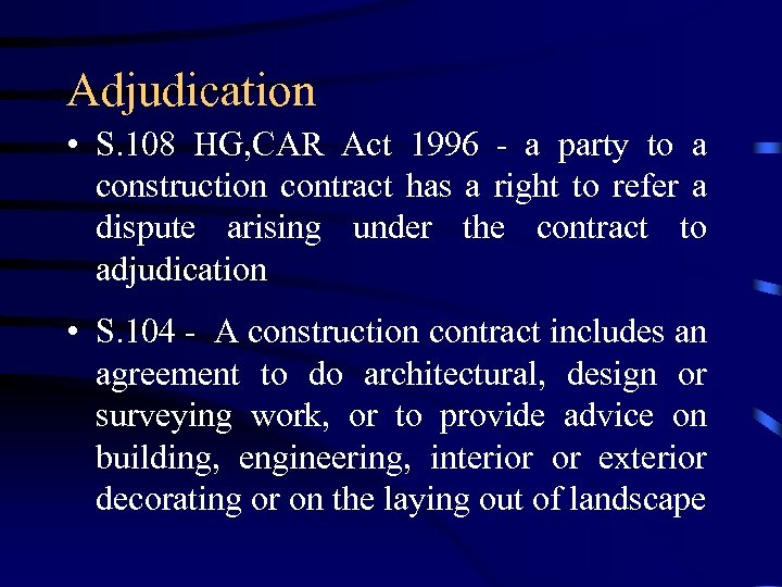 Adjudication • S. 108 HG, CAR Act 1996 - a party to a construction