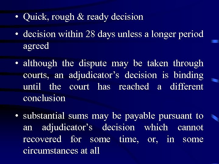 • Quick, rough & ready decision • decision within 28 days unless a