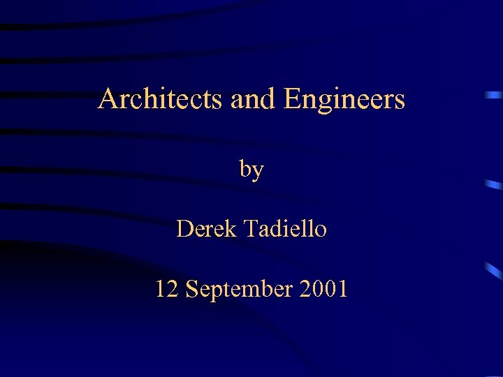Architects and Engineers by Derek Tadiello 12 September 2001