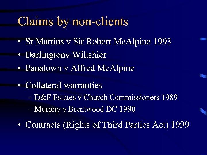 Claims by non-clients • St Martins v Sir Robert Mc. Alpine 1993 • Darlingtonv