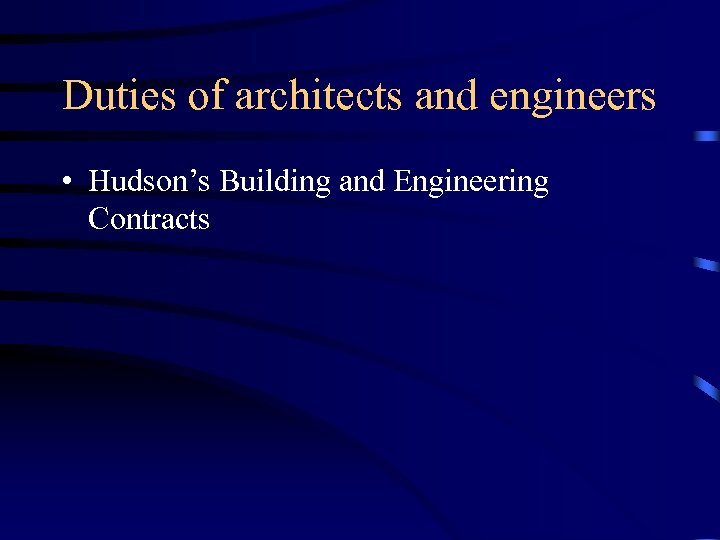 Duties of architects and engineers • Hudson's Building and Engineering Contracts