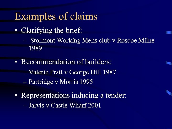 Examples of claims • Clarifying the brief: – Stormont Working Mens club v Roscoe