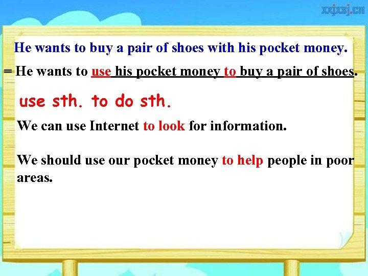 He wants to buy a pair of shoes with his pocket money. = He