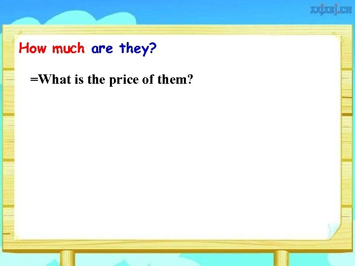 How much are they? =What is the price of them?