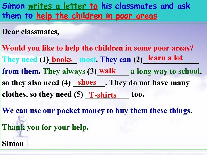 Simon writes a letter to his classmates and ask them to help the children