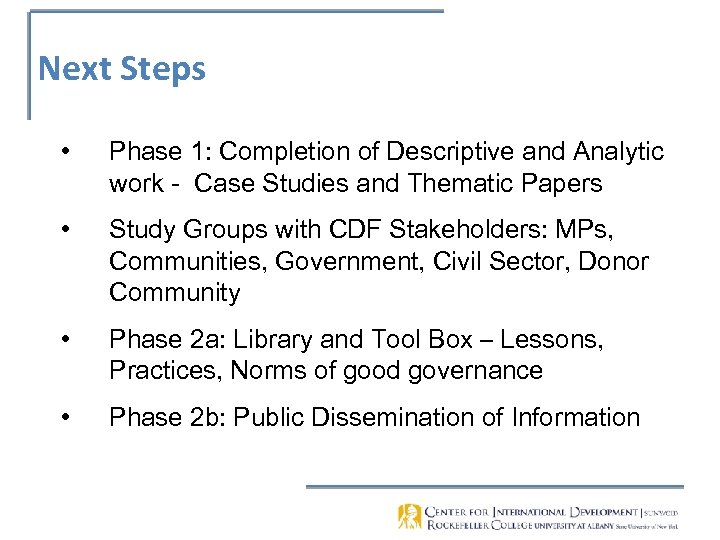Next Steps • Phase 1: Completion of Descriptive and Analytic work - Case Studies