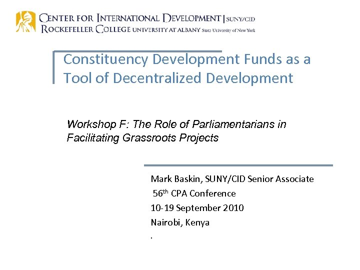 Constituency Development Funds as a Tool of Decentralized Development Workshop F: The Role of