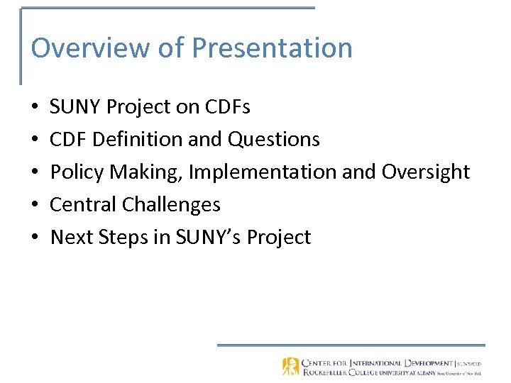 Overview of Presentation • • • SUNY Project on CDFs CDF Definition and Questions