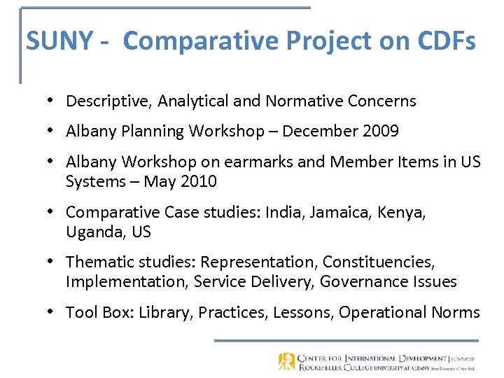 SUNY - Comparative Project on CDFs • Descriptive, Analytical and Normative Concerns • Albany