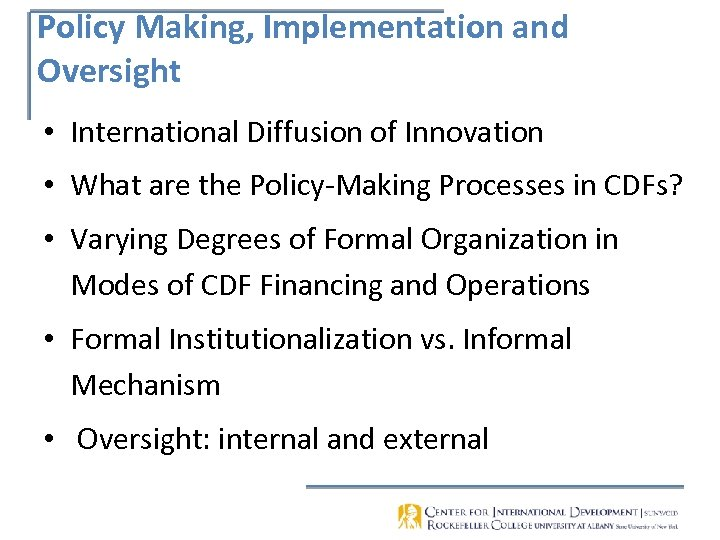 Policy Making, Implementation and Oversight • International Diffusion of Innovation • What are the