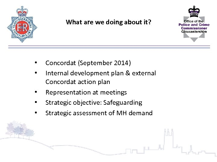 What are we doing about it? • • • Concordat (September 2014) Internal development