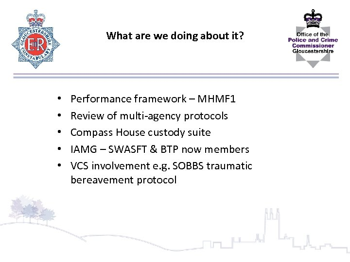 What are we doing about it? • • • Performance framework – MHMF 1