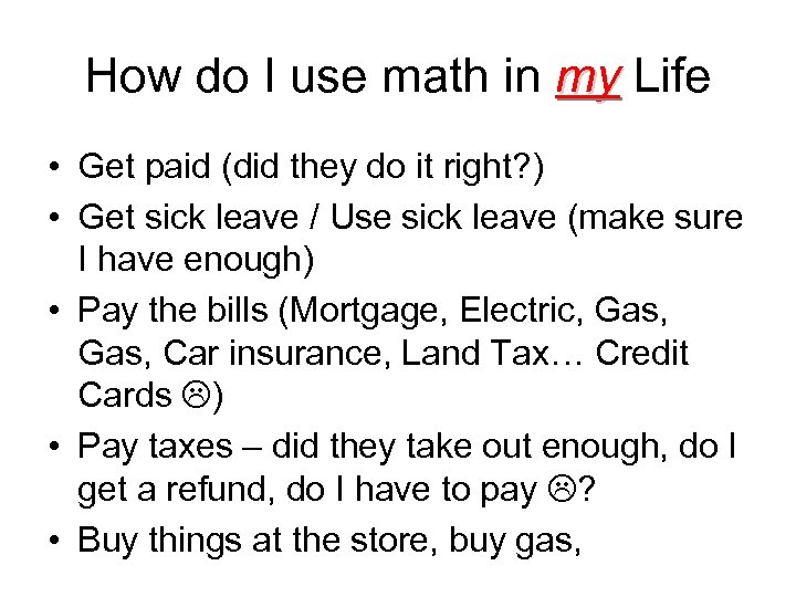 How do I use math in my Life • Get paid (did they do