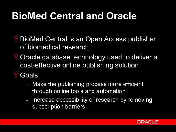 Bio. Med Central and Oracle Ÿ Bio. Med Central is an Open Access publisher