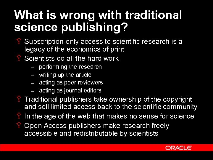 What is wrong with traditional science publishing? Ÿ Subscription-only access to scientific research is