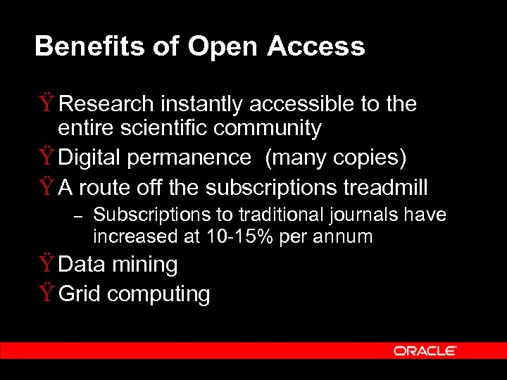 Benefits of Open Access Ÿ Research instantly accessible to the entire scientific community Ÿ