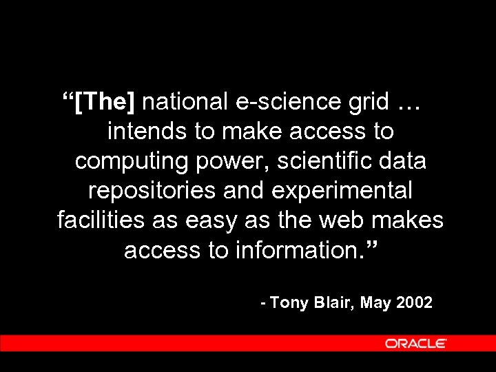 """Tony Blair """"[The] national e-science grid … intends to make access to computing power,"""