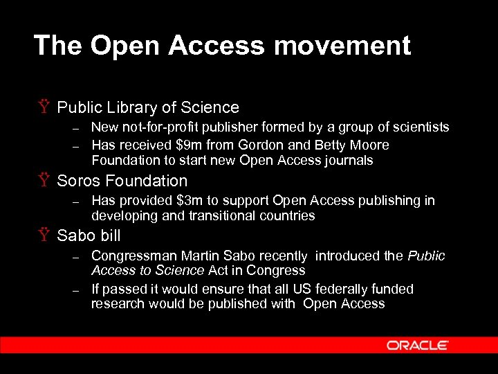 The Open Access movement Ÿ Public Library of Science – – New not-for-profit publisher