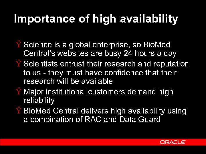 Importance of high availability Ÿ Science is a global enterprise, so Bio. Med Central's