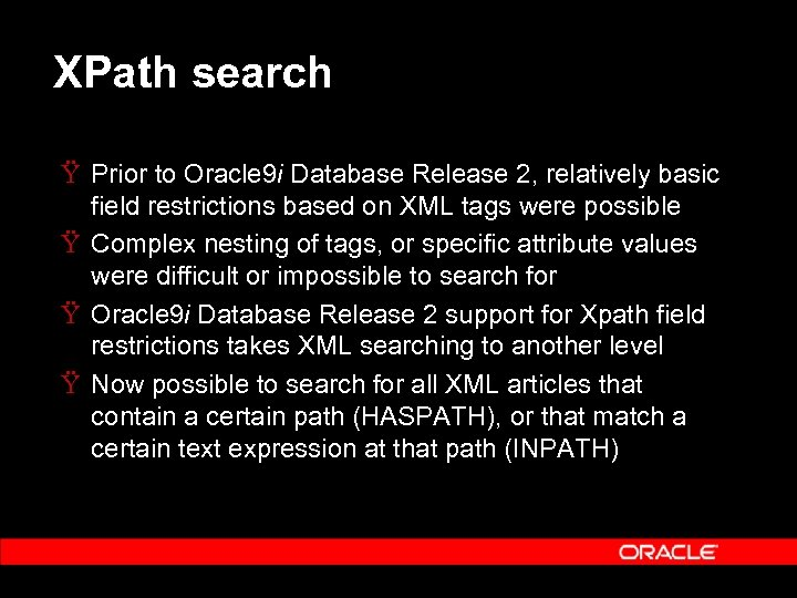 XPath search Ÿ Prior to Oracle 9 i Database Release 2, relatively basic field