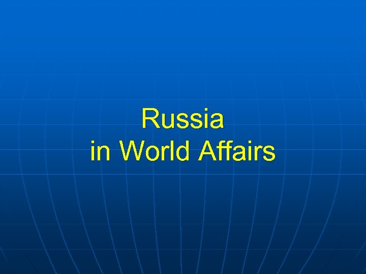 Russia in World Affairs