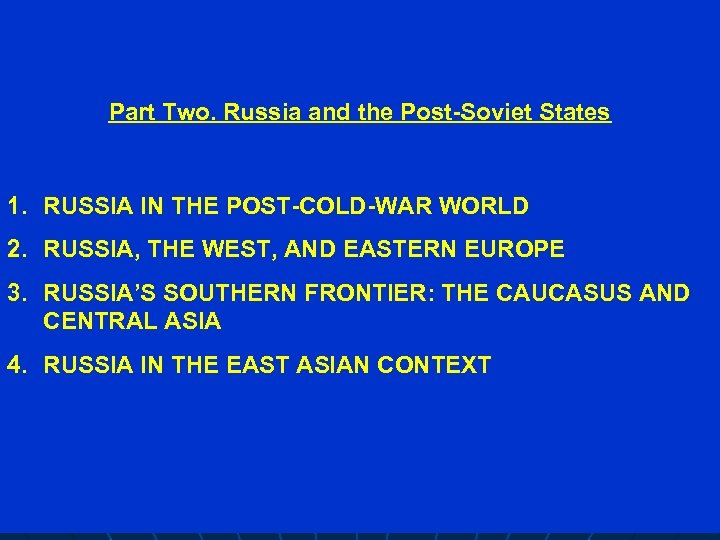 Part Two. Russia and the Post-Soviet States 1. RUSSIA IN THE POST-COLD-WAR WORLD 2.