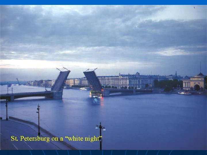 """St. Petersburg on a """"white night"""""""