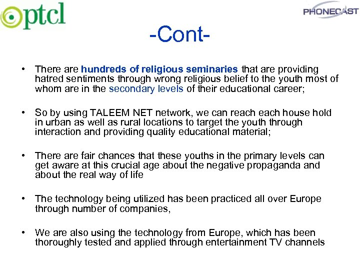 -Cont • There are hundreds of religious seminaries that are providing hatred sentiments through