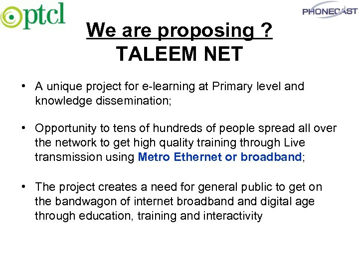 We are proposing ? TALEEM NET • A unique project for e-learning at Primary