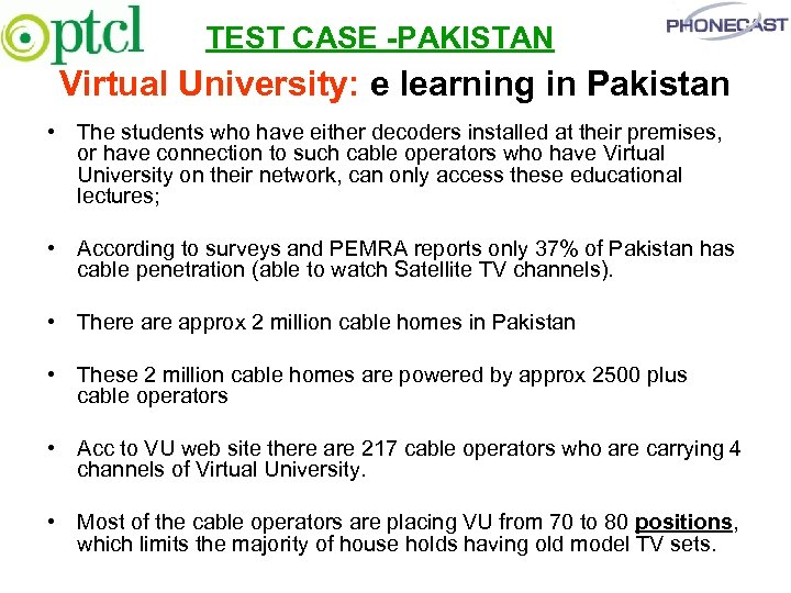 TEST CASE -PAKISTAN Virtual University: e learning in Pakistan • The students who have