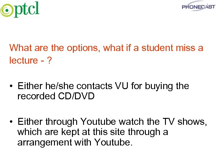 What are the options, what if a student miss a lecture - ? •