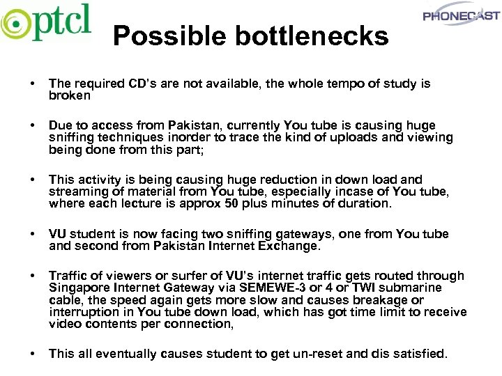 Possible bottlenecks • The required CD's are not available, the whole tempo of study