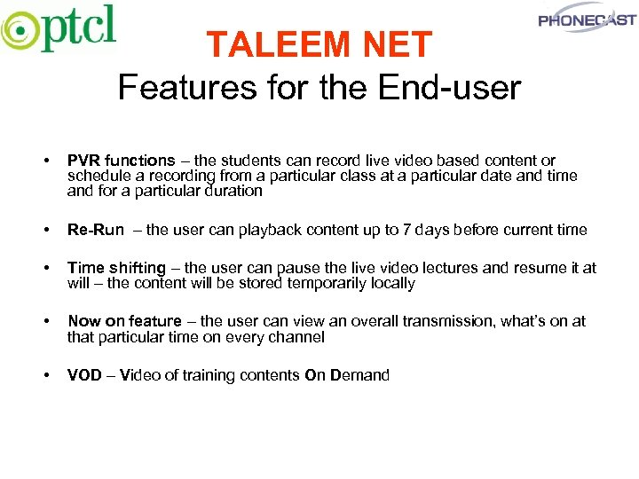 TALEEM NET Features for the End-user • PVR functions – the students can record