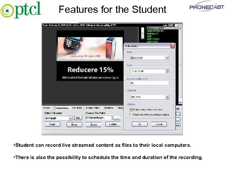 Features for the Student • Student can record live streamed content as files to