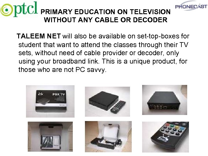 PRIMARY EDUCATION ON TELEVISION WITHOUT ANY CABLE OR DECODER TALEEM NET will also be