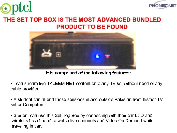 THE SET TOP BOX IS THE MOST ADVANCED BUNDLED PRODUCT TO BE FOUND It