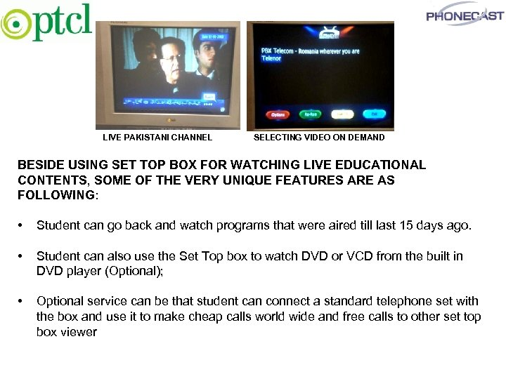 LIVE PAKISTANI CHANNEL SELECTING VIDEO ON DEMAND BESIDE USING SET TOP BOX FOR WATCHING