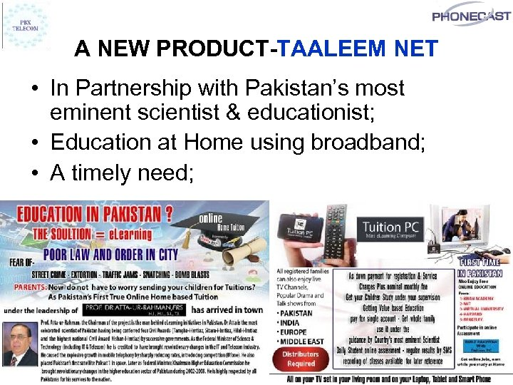 A NEW PRODUCT-TAALEEM NET • In Partnership with Pakistan's most eminent scientist & educationist;