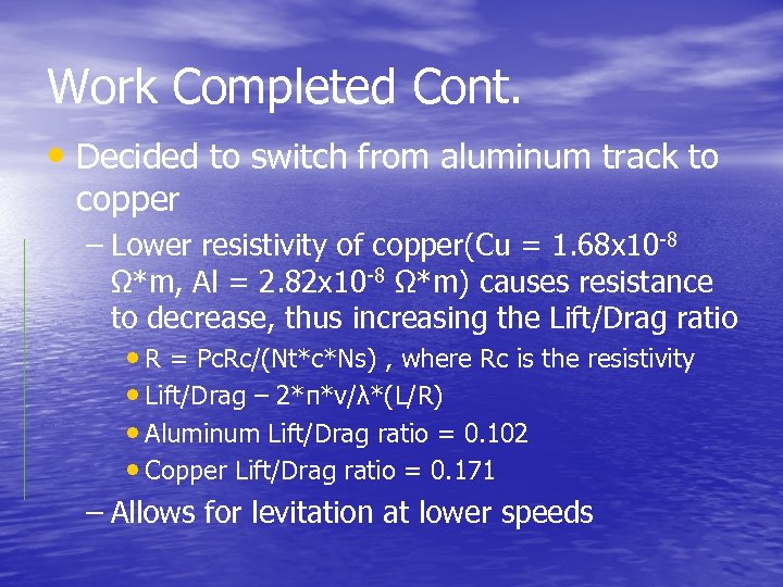 Work Completed Cont. • Decided to switch from aluminum track to copper – Lower