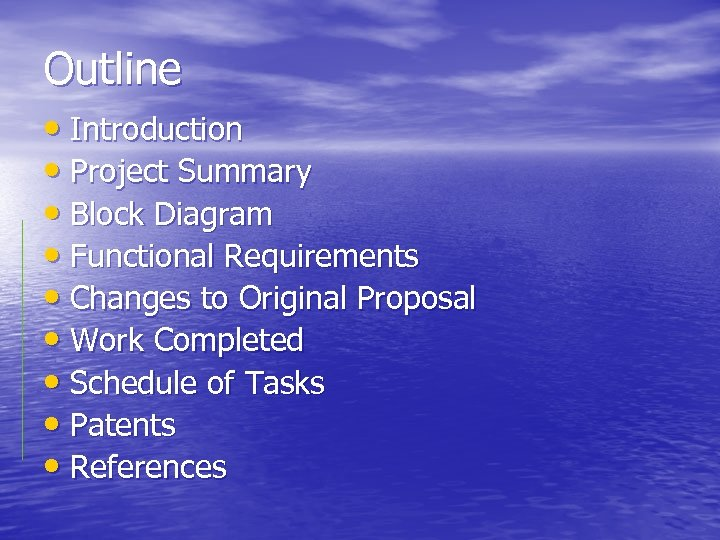 Outline • Introduction • Project Summary • Block Diagram • Functional Requirements • Changes