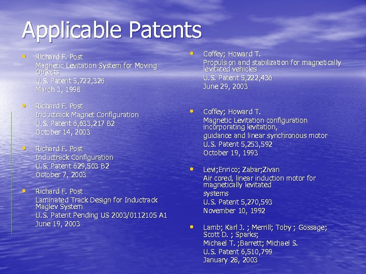 Applicable Patents • Richard F. Post Magnetic Levitation System for Moving Objects U. S.