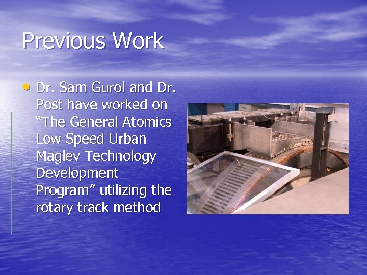 """Previous Work • Dr. Sam Gurol and Dr. Post have worked on """"The General"""