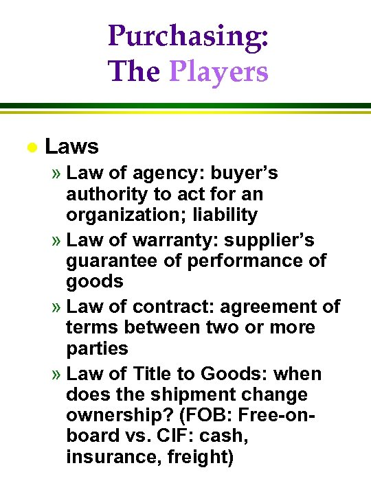 Purchasing: The Players l Laws » Law of agency: buyer's authority to act for
