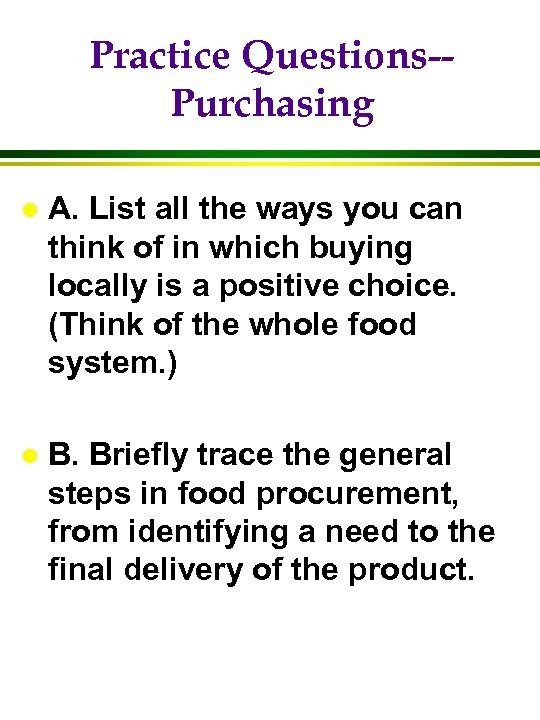 Practice Questions-Purchasing l A. List all the ways you can think of in which