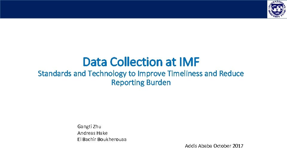 Data Collection at IMF Standards and Technology to Improve Timeliness and Reduce Reporting Burden